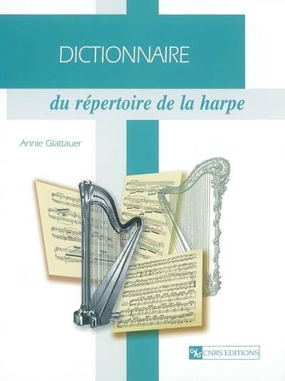 Dictionnaire du répertoire de la harpe | Glattauer, Annie. Auteur