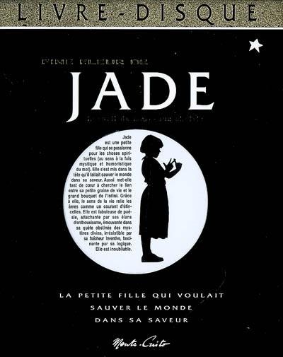 Jade et les sacrés mystères de la vie : recueil de morceaux choisis