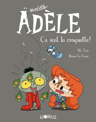 Mortelle Adèle. Vol. 11. Ça sent la croquette