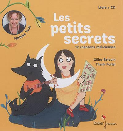 Les petits secrets : 12 chansons malicieuses : livre + CD