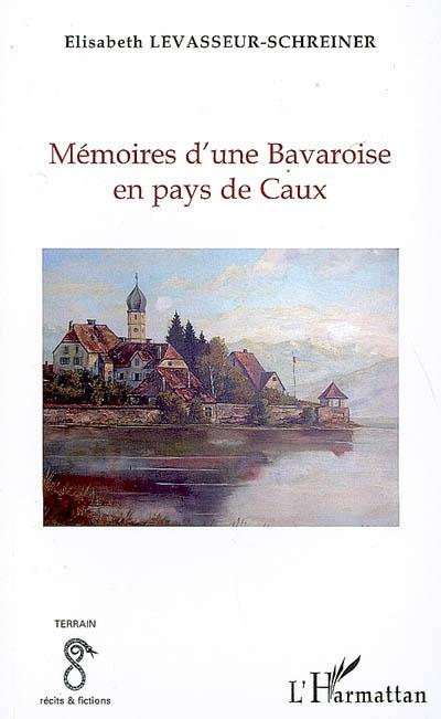 Mémoires d'une Bavaroise en pays de Caux