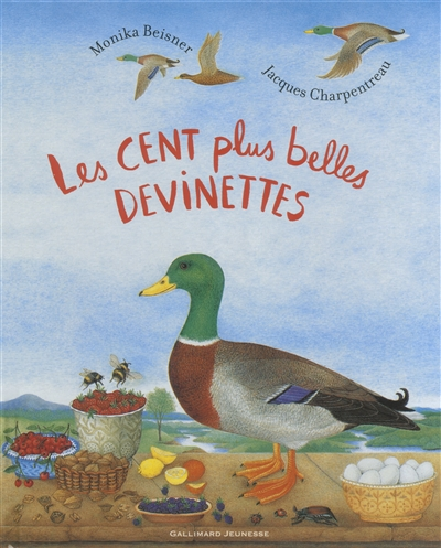 Les cent plus belles devinettes / conception et illustrations de Monika Beisner | Beisner, Monika. Auteur. Illustrateur