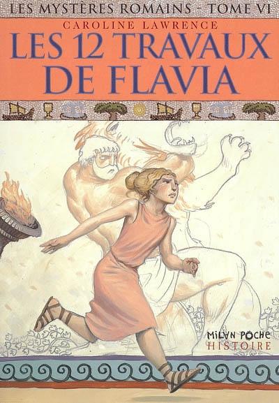 Les 12 travaux de Flavia / Caroline Lawrence | Lawrence, Caroline. Auteur