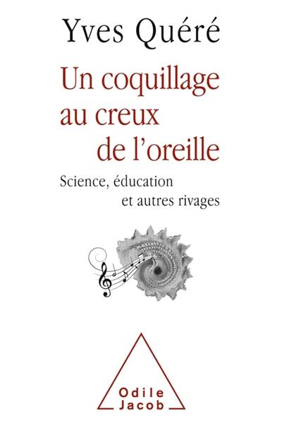 Un coquillage au creux de l'oreille : sciences, éducation et autres rivages