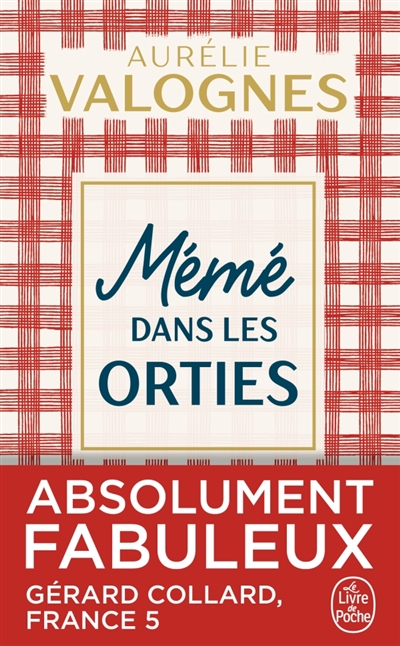 Mémé dans les orties / Aurélie Valognes   Valognes, Aurélie (1983?-....). Auteur
