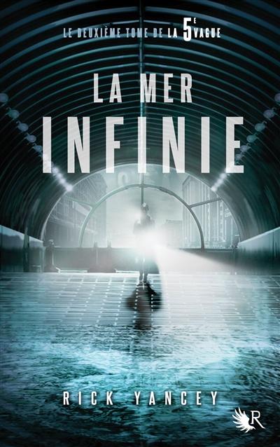La 5e vague : La mer infinie. 2 / Rick Yancey   Yancey, Rick. Auteur