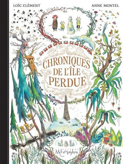 Chroniques de l'île perdue / Loïc Clément, Anne Montel   Clément, Loïc. Auteur