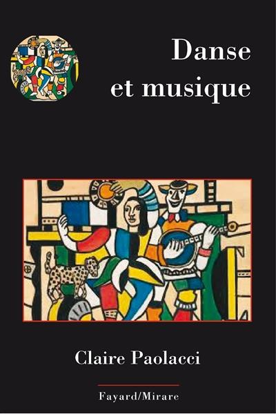Danse et musique | Paolacci, Claire (1977-....). Auteur