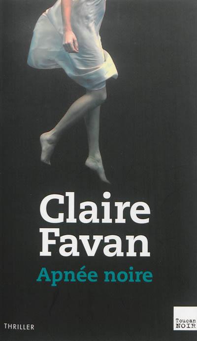 Apnée noire / Claire Favan | Favan, Claire (1976-....). Auteur