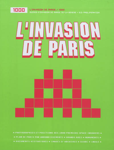 L' invasion de Paris 2.0 : prolifération | Invader, auteur
