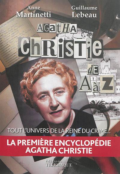 Agatha Christie de A à Z | Anne Martinetti (1969-....). Auteur