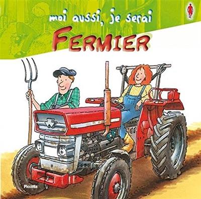 Moi aussi, je serai fermier | Schürmann, Susanne. Auteur