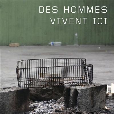 hommes vivent ici (Des) / Marion Osmont | Osmont, Marion (1976-....), auteur