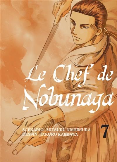 Le chef de Nobunaga. 7 | Mitsuru Nishimura (1962-....). Auteur