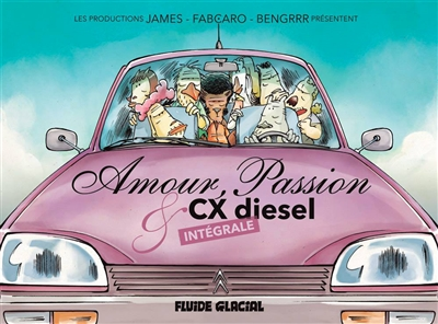 Amour, passion & CX diesel : intégrale / les productions James, Fabcaro, BenGrrr...   James (1968-....). Auteur