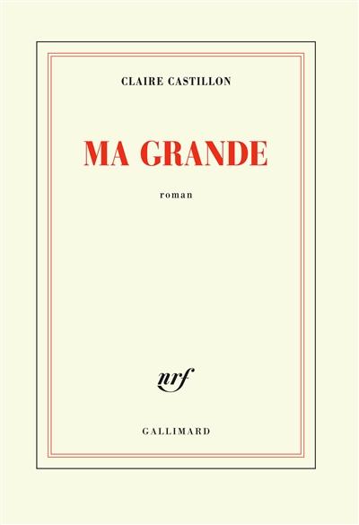Ma grande / Claire Castillon | Castillon, Claire. Auteur