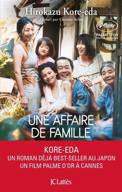 affaire de famille (Une) : roman | Kore-Eda, Hirokazu. Auteur