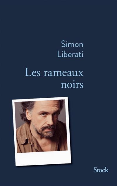 Les rameaux noirs : mnémosyne / Simon Liberati | Liberati, Simon (1960-....). Auteur