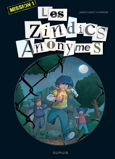 Les  zindics anonymes. 1, Mission 1 / dessins James Christ | James Christ