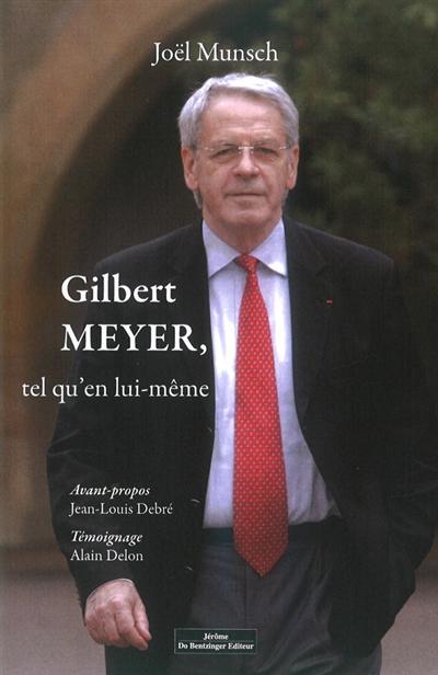 Gilbert Meyer, tel qu'en lui-même