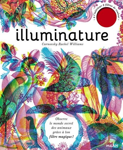 Illuminature / texte de Rachel Williams   Williams, Rachel. Auteur