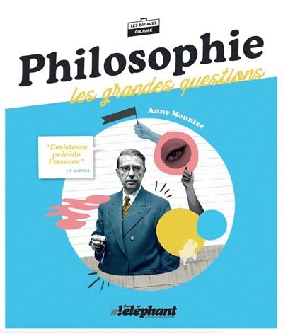 Philosophie : les grandes questions / Anne-Emmanuelle Monnier   Anne Monnier
