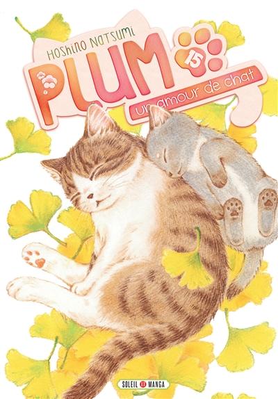 Plum, un amour de chat. Tome 15 | Hoshino, Natsumi. Auteur