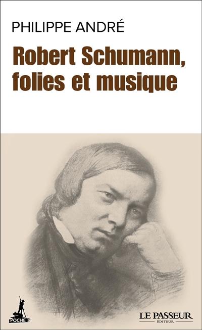 Robert Schumann, folies et musiques
