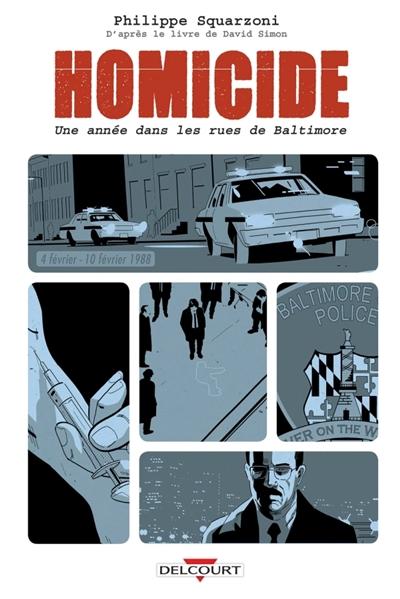 Homicide, une année dans les rues de Baltimore   Squarzoni, Philippe (1971-....). Auteur