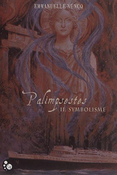 Palimpsestes. 2, Symbolisme | Nuncq, Emmanuelle (1984-....). Auteur