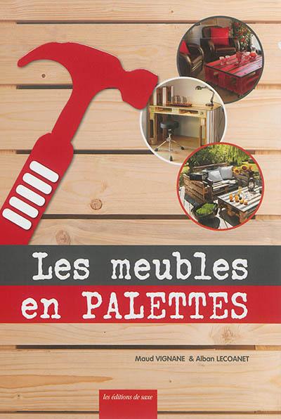 Les meubles en palettes / Maud Vignane & Alban Lecoanet | Vignane, Maud. Auteur