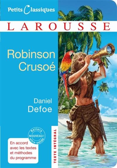 Robinson Crusoé : extraits / Daniel Defoe | Defoe, Daniel (1661?-1731). Auteur