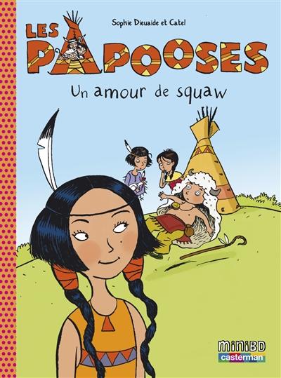 Les Papooses. Vol. 4. Un amour de squaw