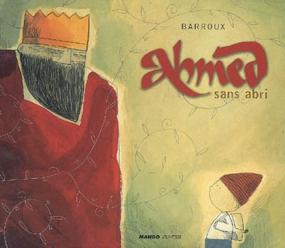 Ahmed sans abri |  Barroux (1965-....). Auteur