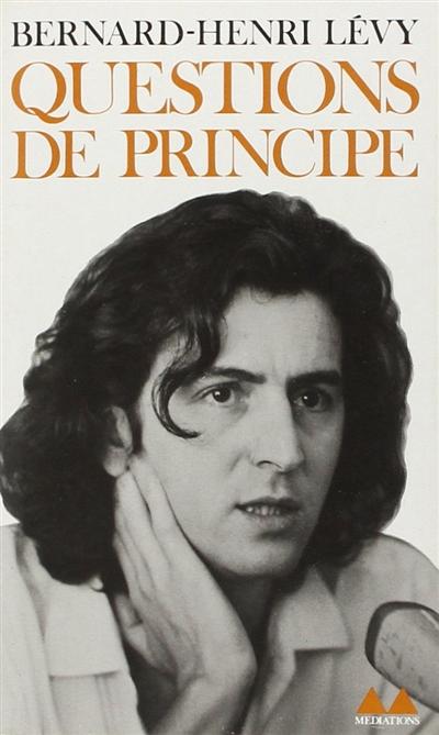 Questions de principe / Bernard-Henri Lévy | Lévy, Bernard-Henri (1948-....). Auteur
