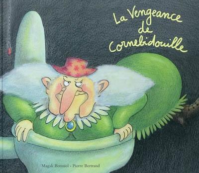 vengeance de Cornebidouille (La) | Bertrand, Pierre (1959-....). Auteur