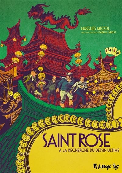 Saint Rose à la recherche du dessin ultime | Micol, Hugues (1969-....). Auteur