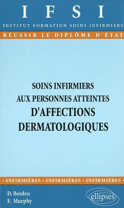 Soins infirmiers aux personnes atteintes d'affections dermatologiques