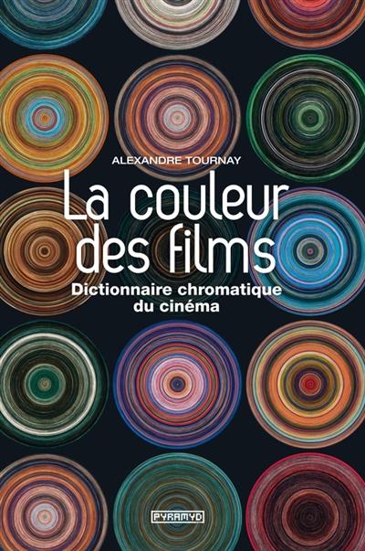 couleur des films (La) : dictionnaire chromatique du cinéma |