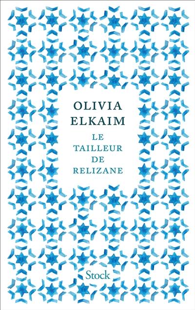 Le tailleur de Relizane / Olivia Elkaim | Elkaim, Olivia (1976-....), auteur
