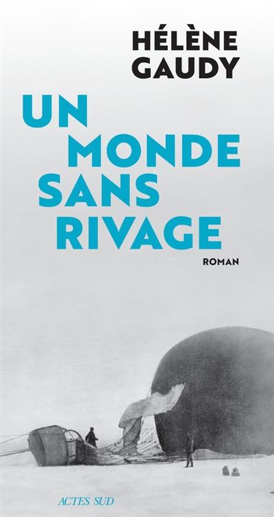 monde sans rivage (Un) : roman   Gaudy, Hélène. Auteur