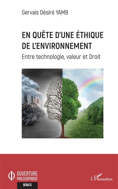 En quête d'une éthique de l'environnement : entre technologie, valeur et droit
