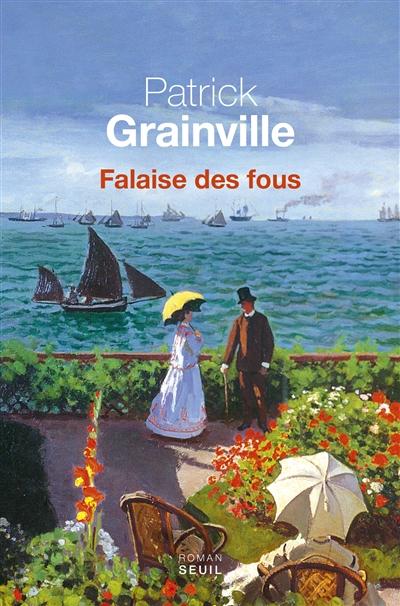 Falaise des fous | Grainville, Patrick (1947-....). Auteur
