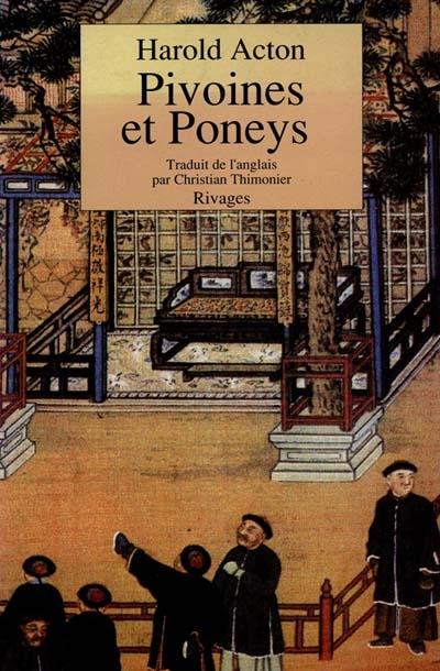 Pivoines et poneys / Harold Acton | Acton, Harold (1904-1994). Auteur