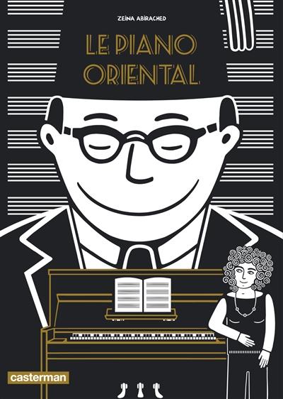 Le piano oriental | Abirached, Zeina (1981-....). Scénariste. Illustrateur