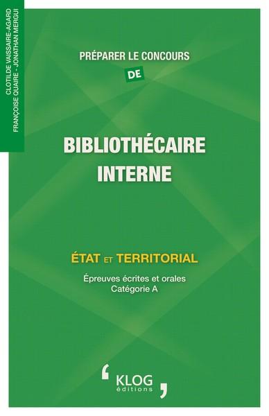 Préparer le concours de bibliothécaire : interne : Etat et territorial : épreuves écrites et orales, catégorie A | Vaissaire-Agard, Clotilde (1967-....). Auteur