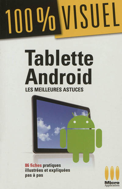 Tablettes Android : les meilleures astuces / Jérôme Genevray   Genevray, Jérôme. Auteur