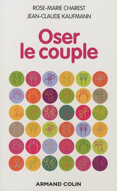 Oser le couple | Charest, Rose-Marie. Auteur