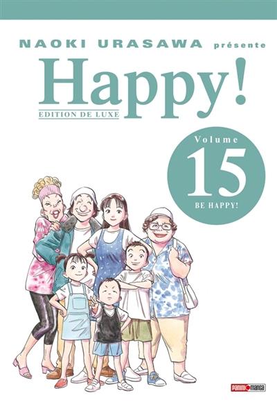 Happy ! : édition de luxe. Vol. 15. Be happy !