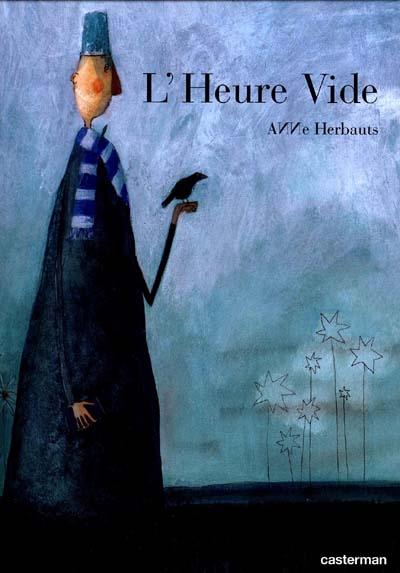 L' heure vide / Anne Herbauts | Herbauts, Anne (1975-....). Auteur